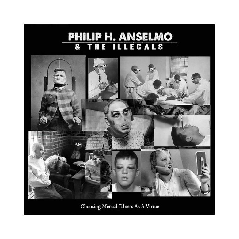 Article Phil H. Anselmo and the Illegals - Choosing Mental Illness as a Virtue image